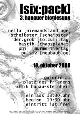 [SIX:PACK] 3. Hanauer Bloglesung am 18. Oktober 2008