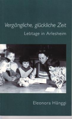 Eleonora-Haenggi-vergaengliche-glueckliche-Zeit-lLbtage-in-Arlesheim