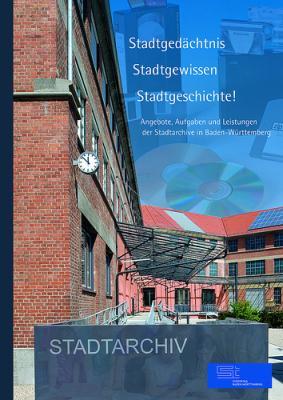 Publikation Stadtarchive<br /> <br /> Die soeben erschienene Publikation über Aufgaben, Angebote und Leistungen der Stadtarchive mit dem 2011 eröffneten Stadtarchiv Stuttgart