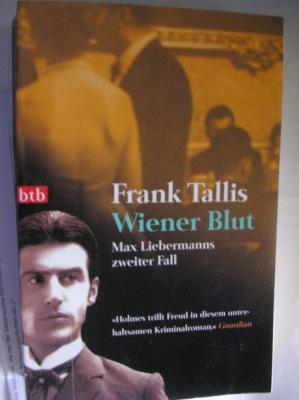 Frank Tallis Wiener Blut<br /> Max Liebermanns zweiter Fall