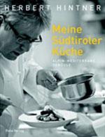 Herbert Hintner: Meine Südtiroler Küche