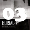 [03] Burial: Untrue