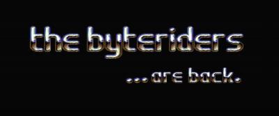 Die legendären Byteriders sind zurück!