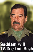 Saddam will TV-Duell mit Bush