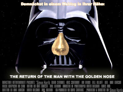 "Demnächst in einem Weblog in Ihrer Nähe: ""The Return of the Men with the Golden Nose"""