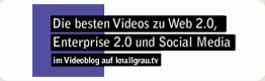 Die besten Videos zu Web 2.0, Enterprise 2.0 und Social Media - Knallgrau TV