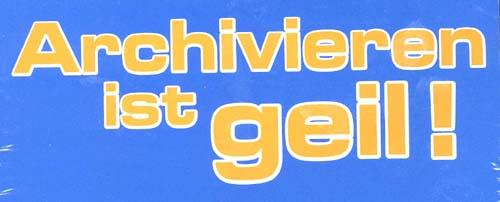 archivieren-ist-geil